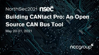 "Join NCC Group's Eric Evenchick at NorthSec 2021 for ""Building CANtact Pro: An Open Source CAN Bus Tool""."