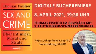 Reminder: HEUTE: Thomas Fischer: Sex and Crime. Was ist Verlangen, was Verbrechen?  - Digitale Buchpremiere