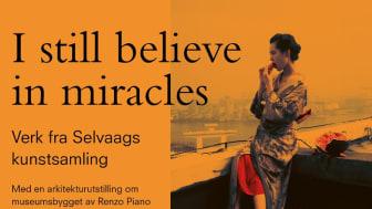 I Still Believe in Miracles  - Verk fra Selvaags kunstsamling