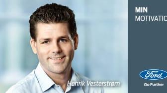 Min motivation: Et portræt af Henrik Vesterstrøm, Fixed Marketing Budget Coordinator hos Ford Danmark