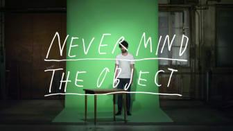 Never Mind the Object - Beckmans College of Design at Stockholm Furniture Fair 2012