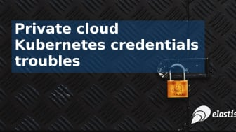 Private cloud Kubernetes credentials troubles