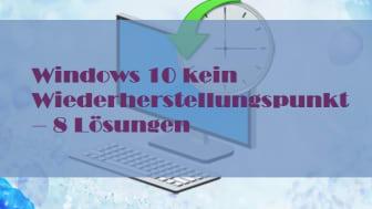 Windows 10 kein Wiederherstellungspunkt – 8 Lösungen