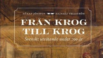 """""""Från krog till krog : Svenskt uteätande under 700 år"""", är skriven av Håkan Jönsson och Richard Tellström"""