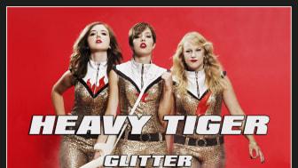 Heavy Tiger - Glitter - nytt explosivt och efterlängtat album!