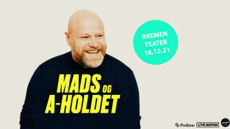 MADS & A-HOLDET GÆSTER BREMEN TEATER LØRDAG 18. DECEMBER 2021