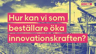 Nordic ConTech Talks: Hur kan byggbranschens beställare öka innovationskraften?