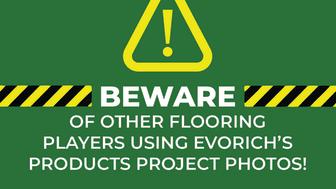 Beware of flooring imitators! Infringement would NOT be tolerated.