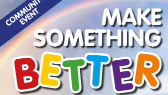 Join us on Saturday 31st July and Make Something Better