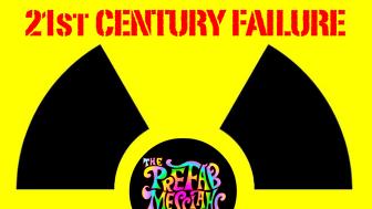 "The Prefab Messiahs - ""21st Century Failure"""
