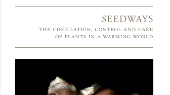 Seedways. The circulation, control and care of plants in a warming world.