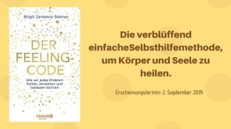 Der Feeling-Code: Schritt für Schritt alte Blockaden lösen mit der Selbsthilfe-Methode von Coach Birgit Jankovic-Steiner