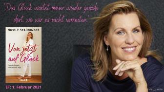 Glück hat nichts mit Glück zu tun - Nicole Staudingers Wegweiser zu den Umwegen und Abkürzungen zum Glück