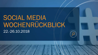 Die Woche in Social Media KW 43 I 2018
