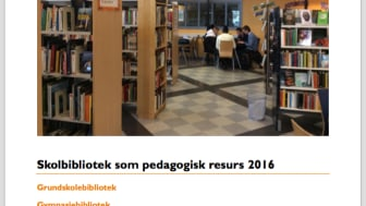 "Rapport ""Skolbibliotek som pedagogisk resurs 2016"""