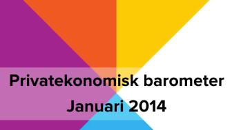 Privatekonomisk barometer januari 2014