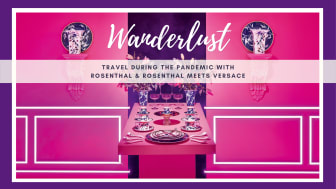 Wanderlust: Travelling in pandemic times with Rosenthal & Rosenthal meets Versace