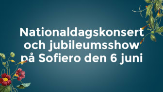 Nationaldagskonsert och Jubileumsshow på Sofiero