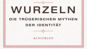Wurzeln - Die trügerischen Mythen der Identität