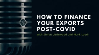 How to finance your exports post-Covid