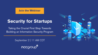 """Still waiting on building a security program? You're rolling the dice, exposing your product and partners to ransomware and IP theft. Attend our webinar """"Security for Startups"""", and learn how to take the first step in your security journey."""