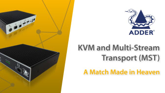KVM Extenders and Multi-Stream Transport (MST) – A Match Made in Heaven