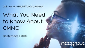 """Join BrightTalk on September 1 at 9:00 AM to learn """"What you need to know about CMMC"""". NCC Group's very own Jeff Roth and Justin Orcutt will be presenting."""