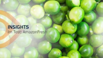 INSIGHTS: AmazonFresh im Test