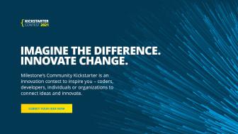 Milestone Community Kickstarter Contest 2021: Turning today's good ideas into tomorrow's great solutions