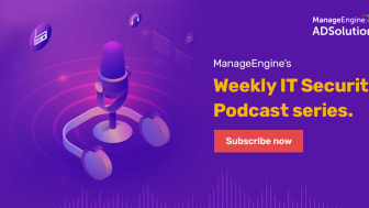 ManageEngine lanserar Weekly IT Security Podcast