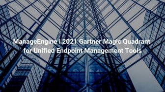 ManageEngine i 2021 Gartner Magic Quadrant for Unified Endpoint Management Tools