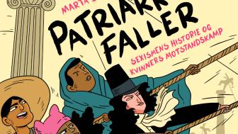 I denne illustrerte boka Patriarkatet faller tar Marta Breen og Jenny Jordahl med seg leseren på en heisatur gjennom patriarkatets kulturhistorie.