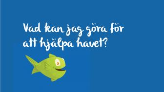 På Gryaabs skolsajt hittar du tips om hu du kan ta hand om havet.