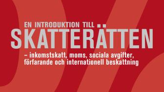 En introduktion till skatterätten – inkomstskatt, moms, sociala avgifter, förfarande och internationell beskattning
