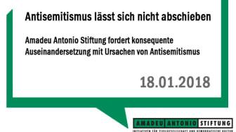 Antisemitismus lässt sich nicht abschieben -  Amadeu Antonio Stiftung fordert konsequente Auseinandersetzung mit Ursachen von Antisemitismus