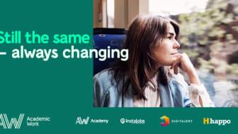"Academic Work går ut med rikstäckande kampanj under namnet ""Still the same – always changing"""