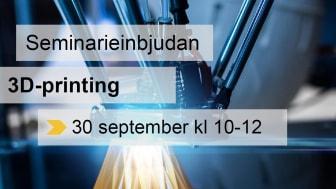 3D-Printingseminarium 30 september kl 10-12
