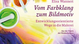 Cover ‹Vom Farbklang zum Bildmotiv› von Elisa Wannert (Verlag am Goetheanum)