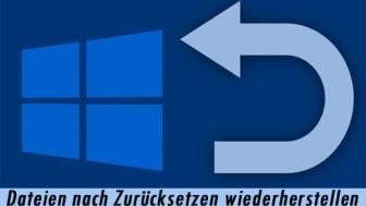 Dateien nach Zurücksetzen wiederherstellen