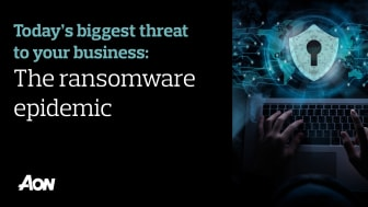 Today's biggest threat to your business: the ransomware epidemic