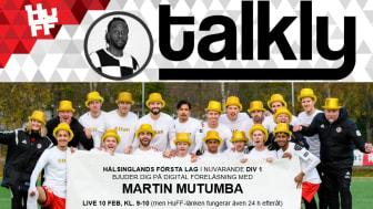 Tack vare tjänsten Talkly kan HuFF erbjuda digital föreläsning med Mutumba till våra kompisar. 10 feb kl. 9-10