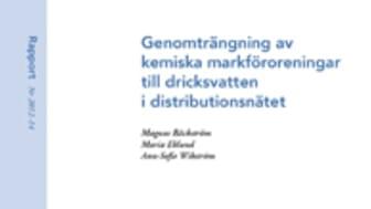 SVU-rapport 2012-14: Genomträngning av kemiska markföroreningar till dricksvatten i distributionsnätet