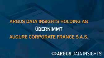 ARGUS DATA INSIGHTS Holding AG übernimmt Augure Corporate France S.A.S.