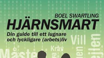 Ny bok: Hjärnsmart. Din guide till ett lugnare och lyckligare (arbets)liv av Boel Swartling