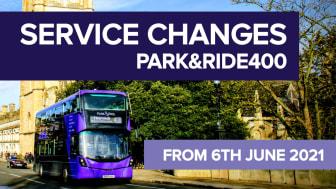 park&ride400 services changes - 6th June 2021