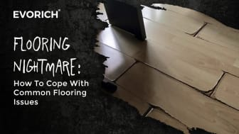 Flooring Nightmares: How To Cope With Common Flooring Issues