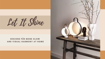 Let it Shine: Designs for more glow and visual harmony at home