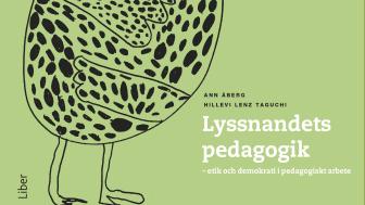 Lyssnandets pedagogik - etik och demokrati i pedagogiskt arbete