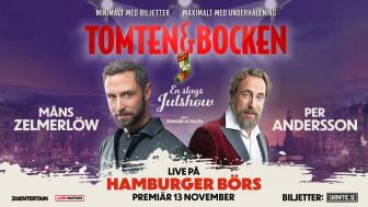 """Idag släpps biljetterna till """"TOMTEN OCH BOCKEN – En slags Julshow"""" med Måns Zelmerlöw och Per Andersson!"""
