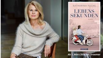 Bestsellerautorin Katharina Fuchs:  Lebenssekunden - Zwei starke Frauen aus Ost und West, ein zeithistorischer Roman